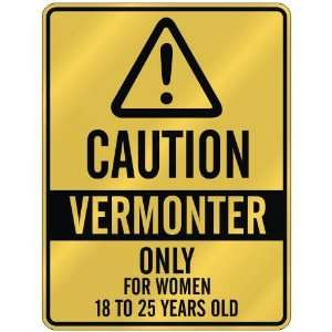 CAUTION  VERMONTER ONLY FOR WOMEN 18 TO 25 YEARS OLD  PARKING SIGN