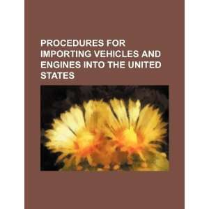 Procedures for importing vehicles and engines into the United States