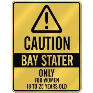 CAUTION  BAY STATER ONLY FOR WOMEN 18 TO 25 YEARS OLD  PARKING SIGN