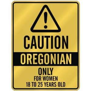 CAUTION  OREGONIAN ONLY FOR WOMEN 18 TO 25 YEARS OLD  PARKING SIGN