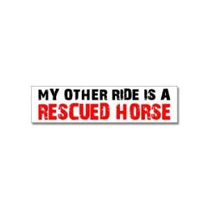 My Other Ride is a Rescued Horse   Window Bumper Stickers