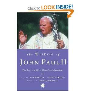 The Wisdom of John Paul II The Pope on Lifes Most Vital Questions
