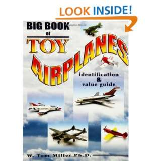 Big Book of Toy Airplanes Identification & Value Guide